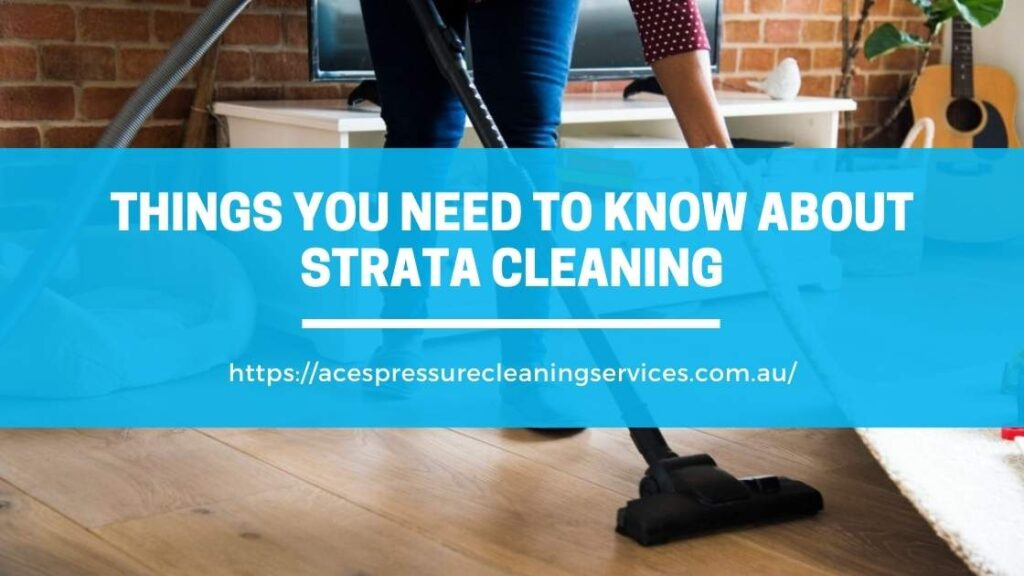 Things You Need to Know About Strata Cleaning